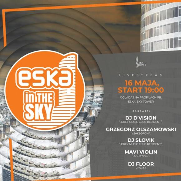 Radio ESKA i Sky Tower: wsparcie dla medyków w stylu klubowym Muzyka, LIFESTYLE - W Sky Tower w sobotę, 16 maja, o godz. 19:00 odbędzie się koncert ESKA in the SKY.